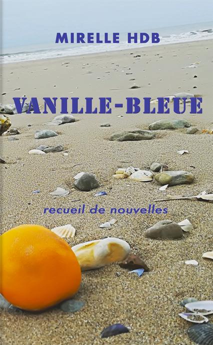 """Recueil de nouvelles """"Vanille-Bleue"""""""